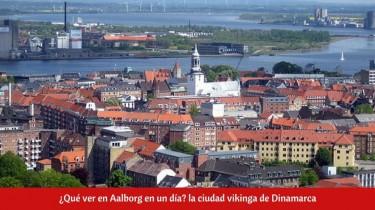 ¿Qué ver en Aalborg en un día?