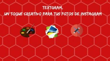 Textgram, un toque creativo para tus fotos de Instagram