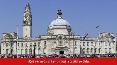 ¿Qué ver en Cardiff en un día?