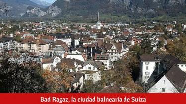 ¿Qué ver en Bad Ragaz en un día?