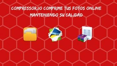 Compressor.io comprime tus fotos online manteniendo su calidad