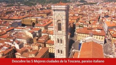 5 Mejores ciudades de la Toscana