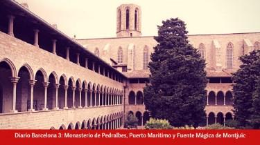 Diario Barcelona 3: Monasterio de Pedralbes, Puerto Maritimo y Fuente Mágica de Montjuïc