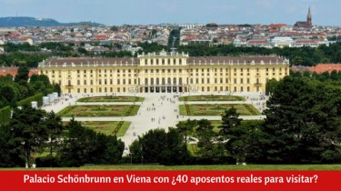 Palacio Schönbrunn en Viena con ¿40 aposentos reales para visitar?