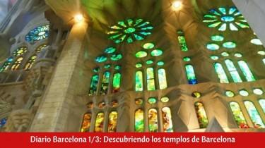 Diario Barcelona 1/3: Descubriendo los templos de Barcelona.