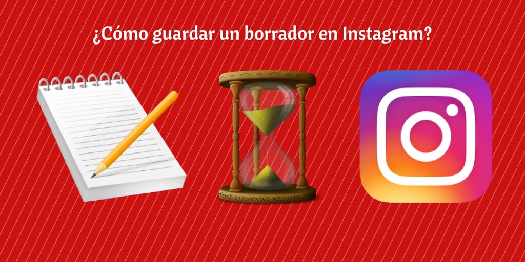 Trucos, hacks y tutoriales para Instagram: Guardar borradores