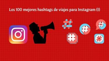 Mejores hashtags de viaje para Instagram