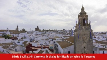 ¿Qué ver en Carmona en un día?