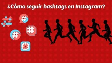 ¿Cómo seguir hashtags en Instagram?