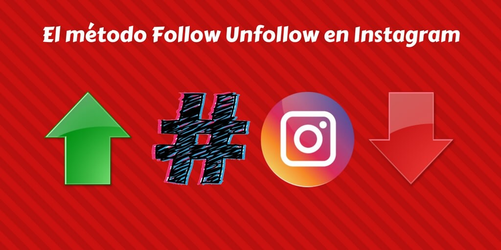 El método Follow Unfollow en Instagram