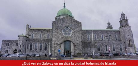 ¿Qué ver en Galway en un día?