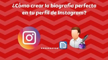 ¿Cómo crear la biografía perfecta en tu perfil de Instagram?