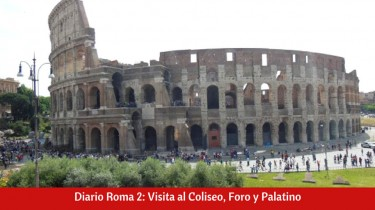 Diario Roma 2: Visita al Coliseo, Foro y Palatino