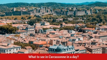 What to see in Carcassonne in a day?