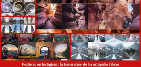 Postureo en Instagram: la Generación de los estúpidos felices