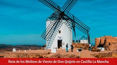 Ruta de los Molinos de Viento en Castilla La Mancha
