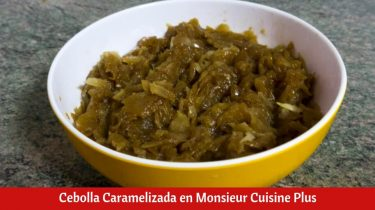 Cebolla Caramelizada en Monsieur Cuisine Plus