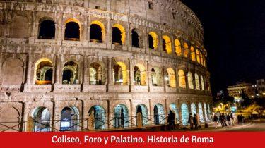 Coliseo, Foro y Palatino. Historia de Roma