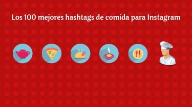Los 100 mejores hashtags de comida para Instagram