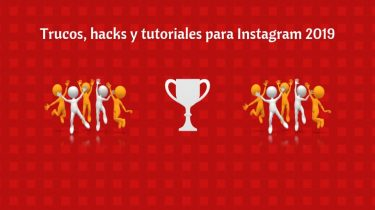Trucos, hacks y tutoriales para Instagram