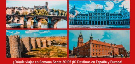 ¿Dónde viajar en Semana Santa 2019?