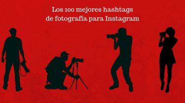 Los 100 mejores hashtags de fotografía para Instagram