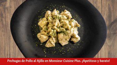 Pechugas de Pollo al Ajillo en Monsieur Cuisine Plus