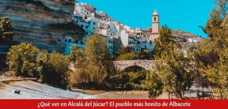¿Qué ver en Alcalá del Júcar?