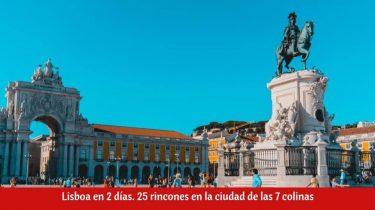 ¿Qué ver en Lisboa en dos días?
