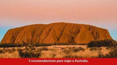 5 recomendaciones para viajar a Australia