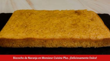 Bizcocho de Naranja en Monsieur Cuisine Plus