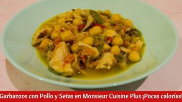Garbanzos con Pollo y Setas en Monsieur Cuisine Plus